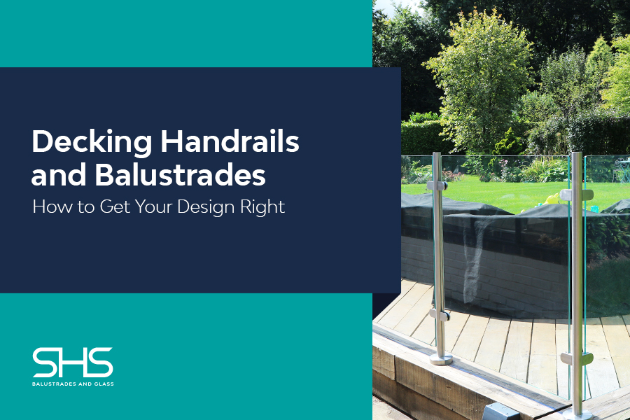 Decking Handrails and Balustrades - How to Get Your Design Right