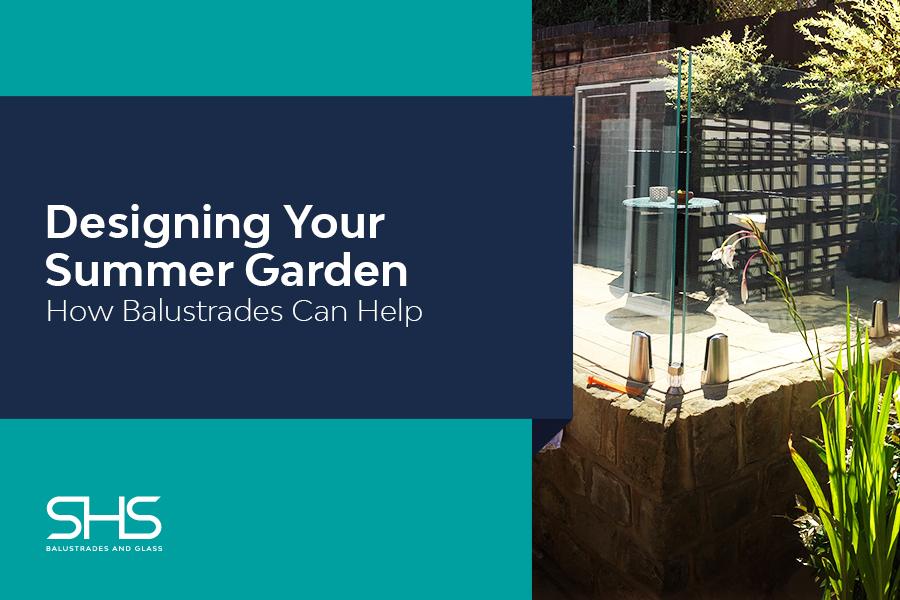 Your Summer Garden: How Garden Railings & Balustrades Can Help