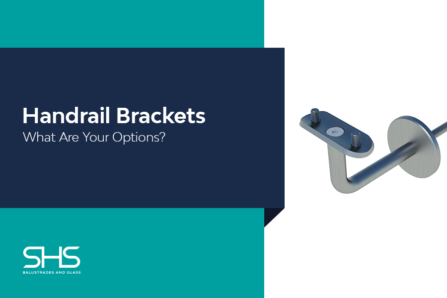 Handrail Brackets - What Are Your Options?