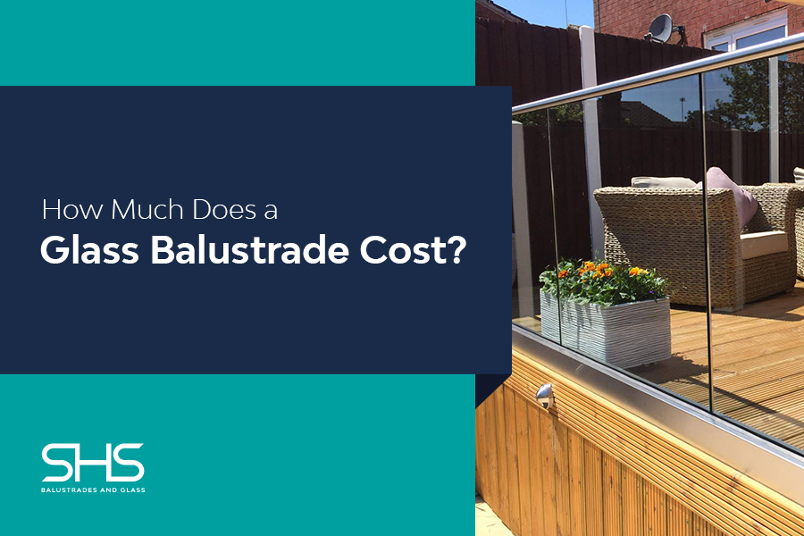 How Much Does a Glass Balustrade Cost?