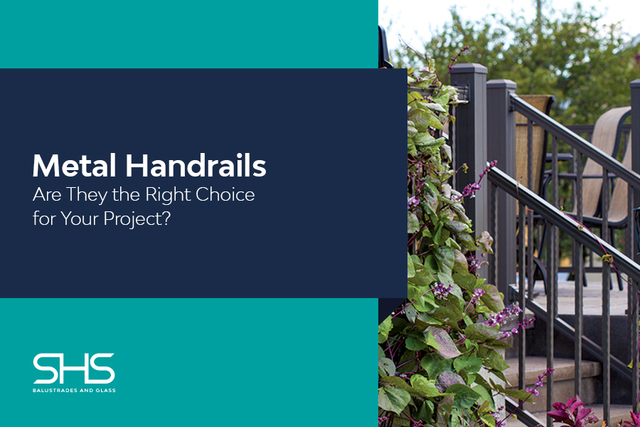 Metal handrails - Are They the Right Choice for Your Project?
