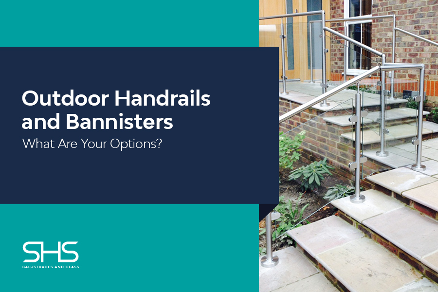 Outdoor Handrails and Bannisters - What Are Your Options?
