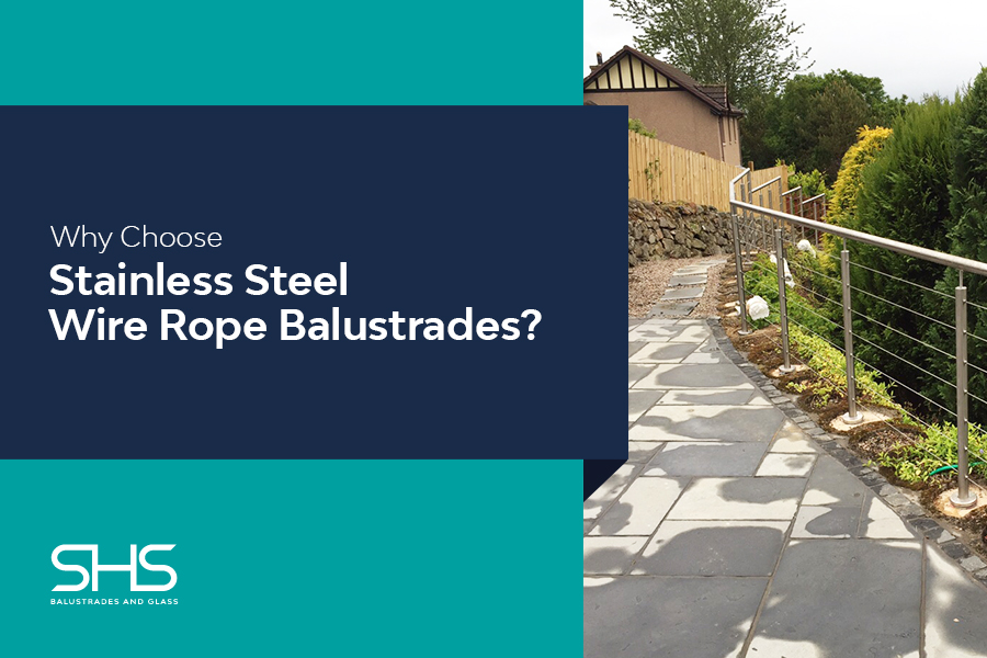 Why Choose Stainless Steel Wire Rope Balustrades?
